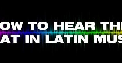 How to hear Latin Music