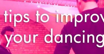 Top 5 tips to get better at your dancing