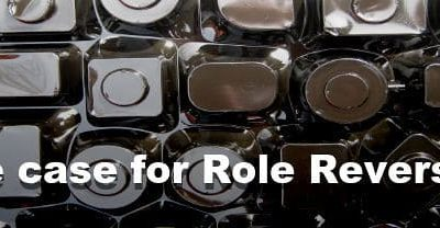 6 reasons to do a role reversal