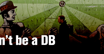 How to be a DB